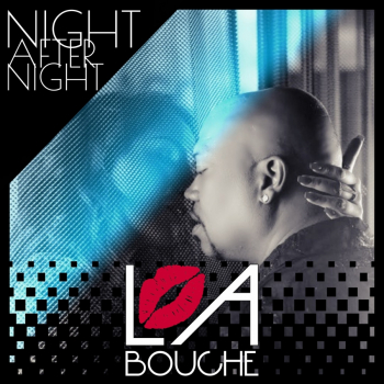 """La Bouche – Single """"Night After Night"""" (out now) –"""